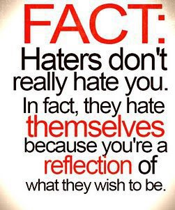 Haters--Haters don't hate you, they want to be just like you