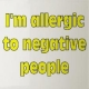 Allergic to negative people