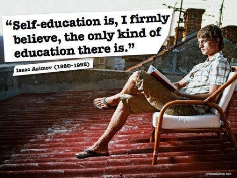 Self-education--the only education there is