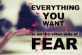 Fear of being judged, fear of not deserving, fear you'll fail, fear of success, fear of hard work to maintain it, fear...