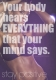 Your body hears everything your mind says