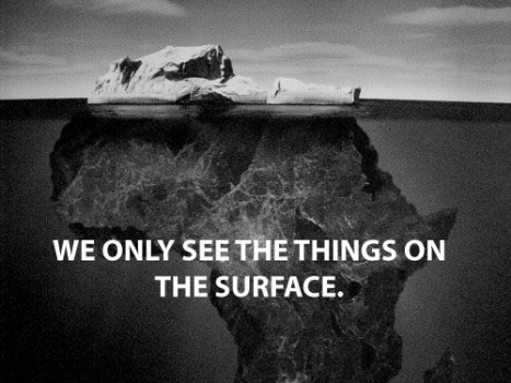 We only see the things on the surface
