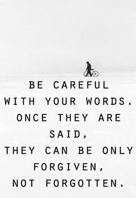 Becareful what you say